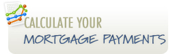 Click here to calculate your mortgage payments